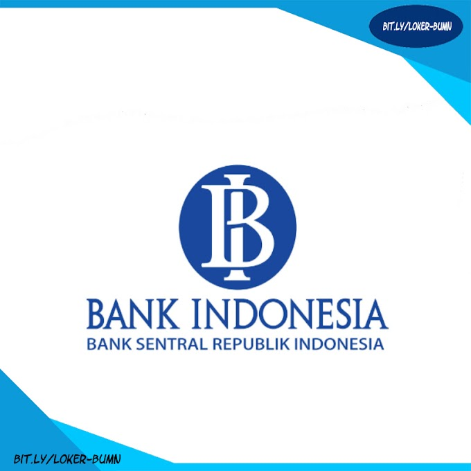 Rekrutmen Lowongan Kerja Bank Indonesia