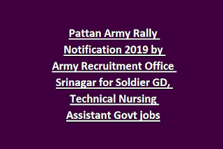 Pattan Army Recruitment Rally Notification 2019 by Army Recruitment Office Srinagar for Soldier GD, Technical Nursing Assistant Govt jobs