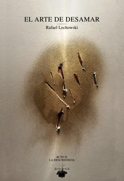 Rafael Lechowski - Quarcissus El arte de desamar - Acto Segundo 2017