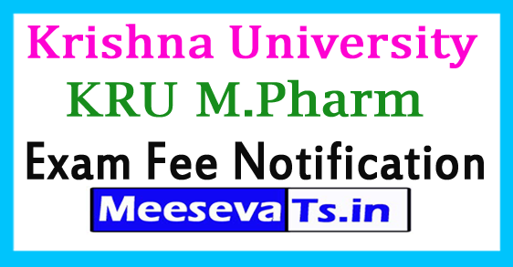 Krishna University KRU M.Pharm Exam Fee Notification