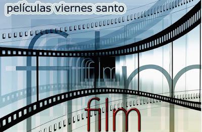 películas del viernes santo 14 de abril en television