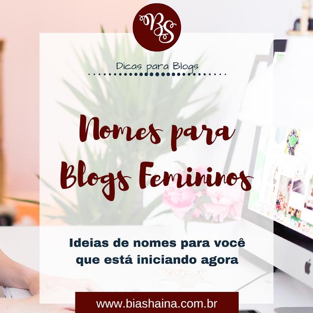 blogosfera, bloguerias, Dicas, dicas para blogs, Dicas para Blogueiras, nomes para blogs, nomes para blogs femininos