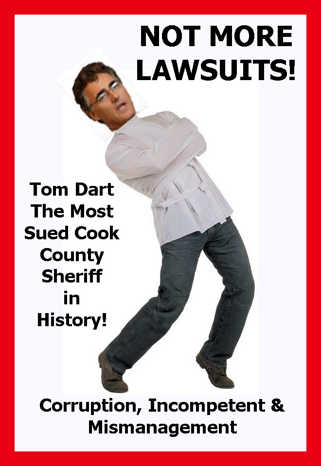 Cook County Sheriff Tom Dart THE MOST SUED COOK COUNTY ...