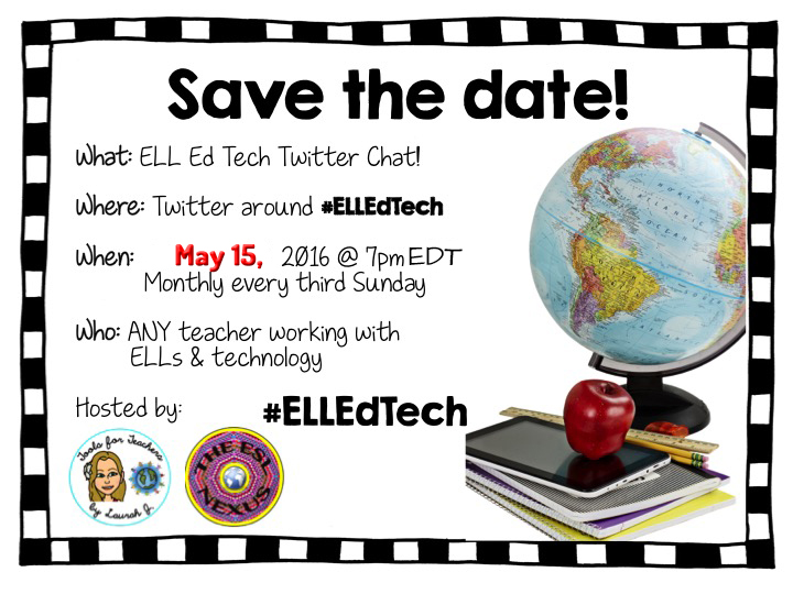 Join the April #ELLEdTech Twitter chat on 5/15/16 to discuss using technology tools for assessing ELLs