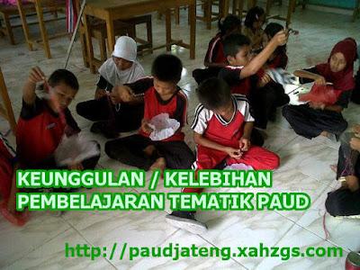 Keunggulan /Kelebihan Pembelajaran Tematik PAUD