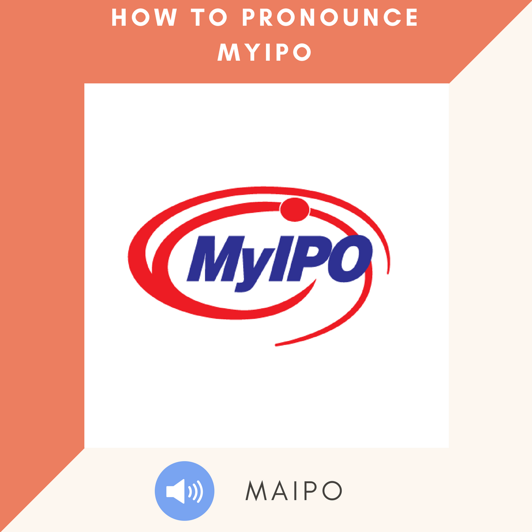 How to pronounce MyIPO