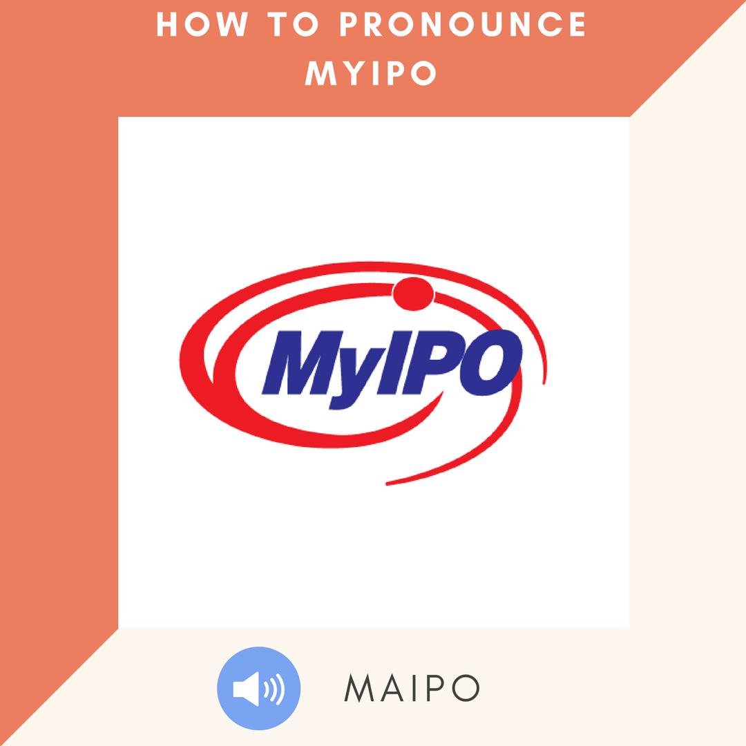 How to pronounce MyIPO