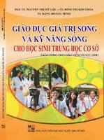 Giáo dục giá trị sống và kỹ năng sống cho học sinh trung học cơ sở - Nguyễn Thị Mỹ Lộc