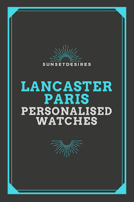 http://www.sunsetdesires.co.uk/2017/11/lancaster-personalised-watches.html