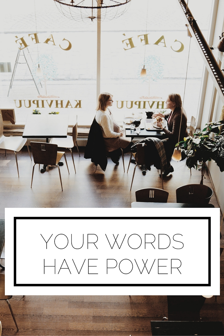Click to read now or pin to save for later! Some quick thoughts on the power of your words and how to make sure you're using them for good