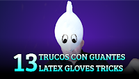 13 Trucos con guantes de látex, MAGIA-CIENCIA, 13 Latex gloves tricks