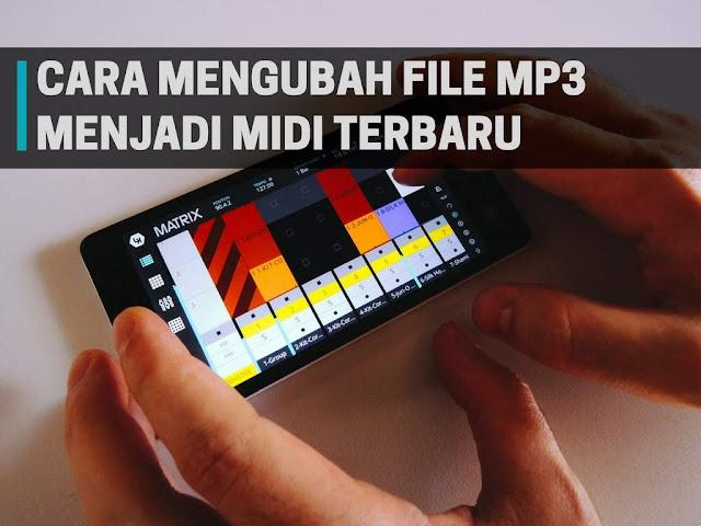 Cara Mudah Mengubah File MP3 Menjadi Midi Terbaru