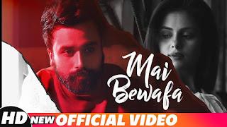 Mai Bewafa – Ishan Kouran Video HD Download