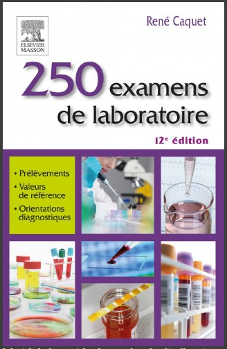 Livre : 250 examens de laboratoire, Prescription et interprétation - René Caquet