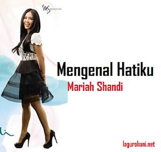 Download Lagu Rohani Mengenal Hatiku (Mariah Shandi)