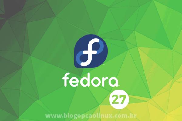 Lançado o Fedora 27 Workstation, confira as novidades e faça o download!