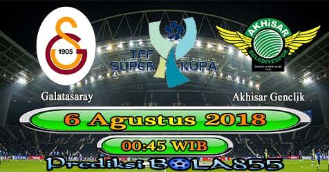 Prediksi Bola855 Galatasaray vs Akhisar Genclik Spor 6 Agustus 2018