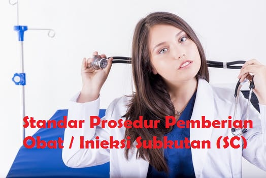 Standar Operasional Injeksi Subcutan (SC)