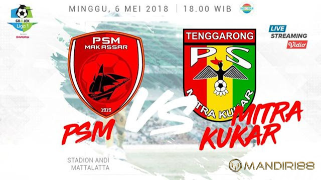 Prediksi PSM Makassar Vs Mitra Kukar, Minggu 06 Mei 2018 Pukul 18.00 WIB @ Indosiar