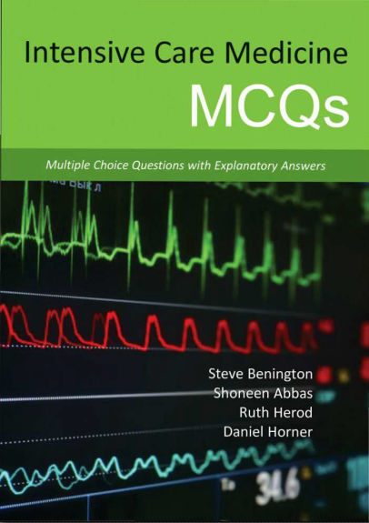 Intensive Care Medicine MCQs-Multiple Choice Questions with Explanatory Answers PDF (Apr 30, 2015)