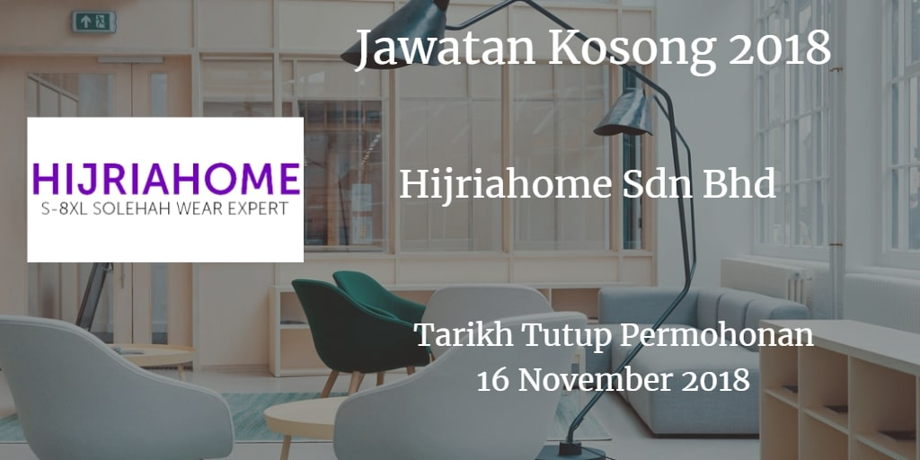 Jawatan Kosong Hijriahome Sdn Bhd 16 November 2018