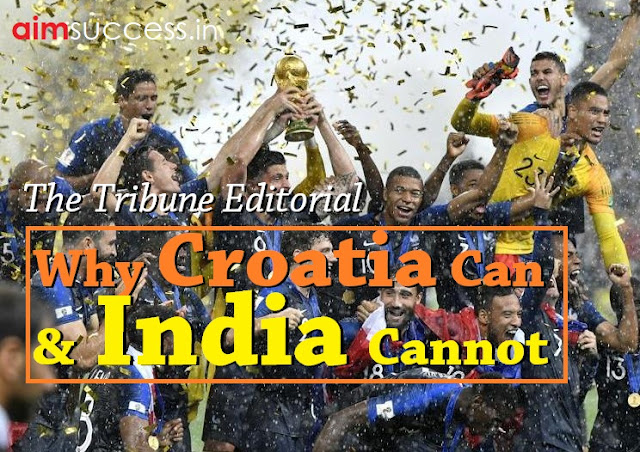 Why Croatia can & India cannot: The Tribune Editorial