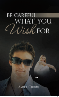 Be Careful What You Wish For (Ambra Celeste)