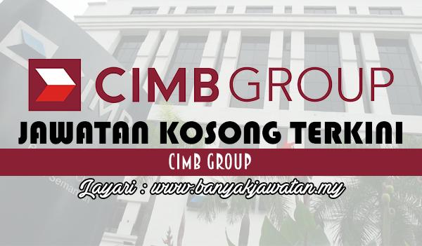 Jawatan Kosong Terkini 2017 di CIMB Group