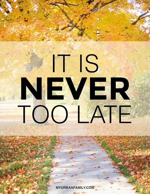 Inspirational Quote - It's Never Too Late- Friday Frivolity via Devastate Boredom -- Encouraging Quotes and Printables to Re-Motivate Your New Years Resolutions!