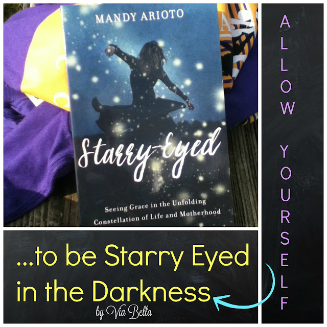 Allow Yourself To Be Starry Eyed in the Darkness, MOPS, Mothers of Preschoolers, Starry Eyed, Motherhood, Christian, Spirituality, Mandy Arioto, BookLook Review, Book Review, books, book nerd, self help