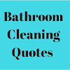 Bathroom Cleaning Quotes