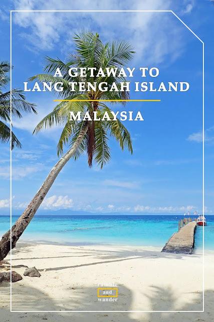 Lang Tengah Island with Olympus Malaysia - Ramble and Wander