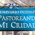 Seminario Intensivo Pastoreando mi ciudad