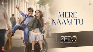 Mere Naam Tu Song Lyrics   Zero   Shahrukh Khan   Irshad Kamil