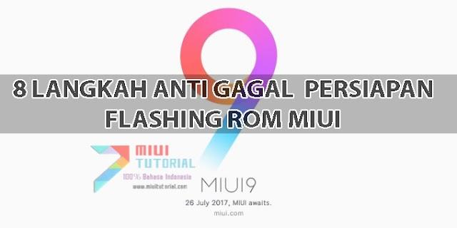 Selalu Gagal Flashing Rom Miui 8/9 Xiaomi? Ikuti 8 Langkah Persiapan Berikut Ini: Based on Pengalaman Admin Miuitutorial.com