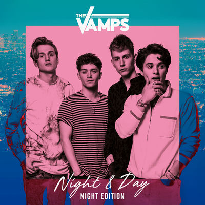 The Vamps - Night & Day (Night Edition) - Album Download, Itunes Cover, Official Cover, Album CD Cover Art, Tracklist