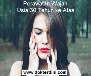 skincare 30, age 30 skincare, perawatan wajah 30 tahun