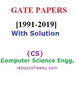 GATE Computer Science Engineering Papers [1991-2019] With