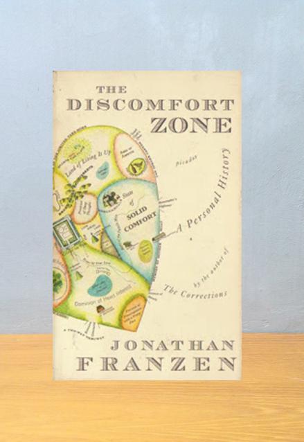 THE DISCOMFORT ZONE: A PERSONAL HISTORY, Jonathan Franzen