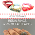 How to Make Resin Rings with Metal Flakes