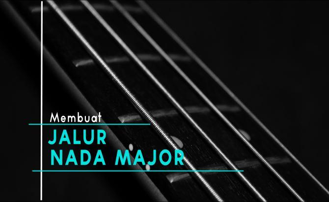 Membuat Jalur Nada Major Pada Bass