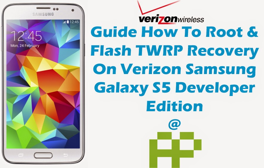 Tutorial] How To Root & Flash TWRP Recovery On Verizon