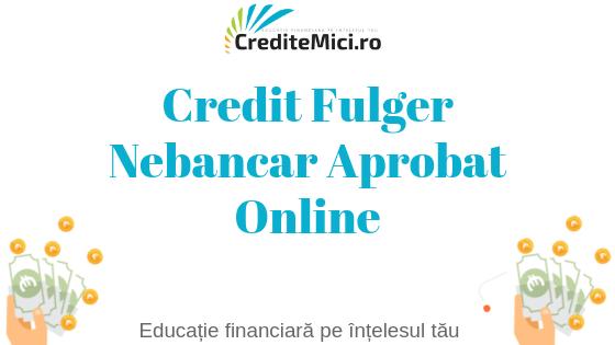 Credit fulger nebancar aprobat online