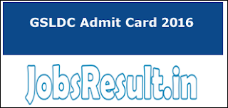 GSLDC Admit Card 2016