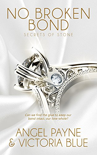 No Broken Bond (Secrets of Stone #7) by Angel Payne & Victoria Blue (CR)