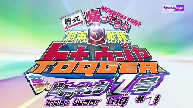 [V-Cinema] Kembalinya Ressha Sentai ToQger: Impian Super ToQ 7gou Subtitle Indonesia