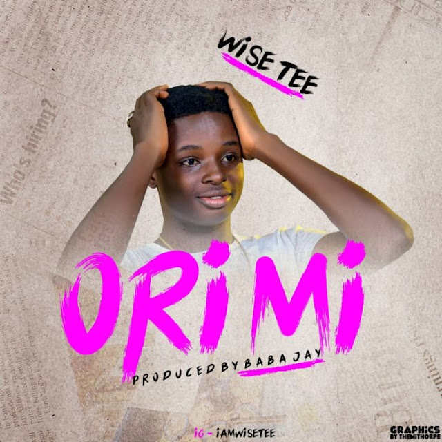 WiseTee – Ori Mi (Prod. by Baba Jay) - www.mp3made.com.ng