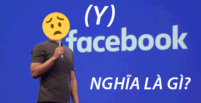 Y trong facebook nghĩa là gì? Và 40+ câu hỏi trên facebook là gì?