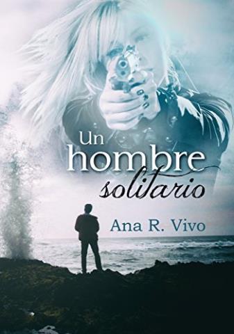 Un hombre solitario - Ana R. Vivo