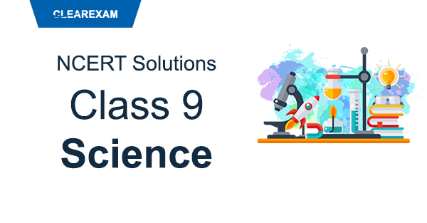 NCERT Solutions Class 9 Science